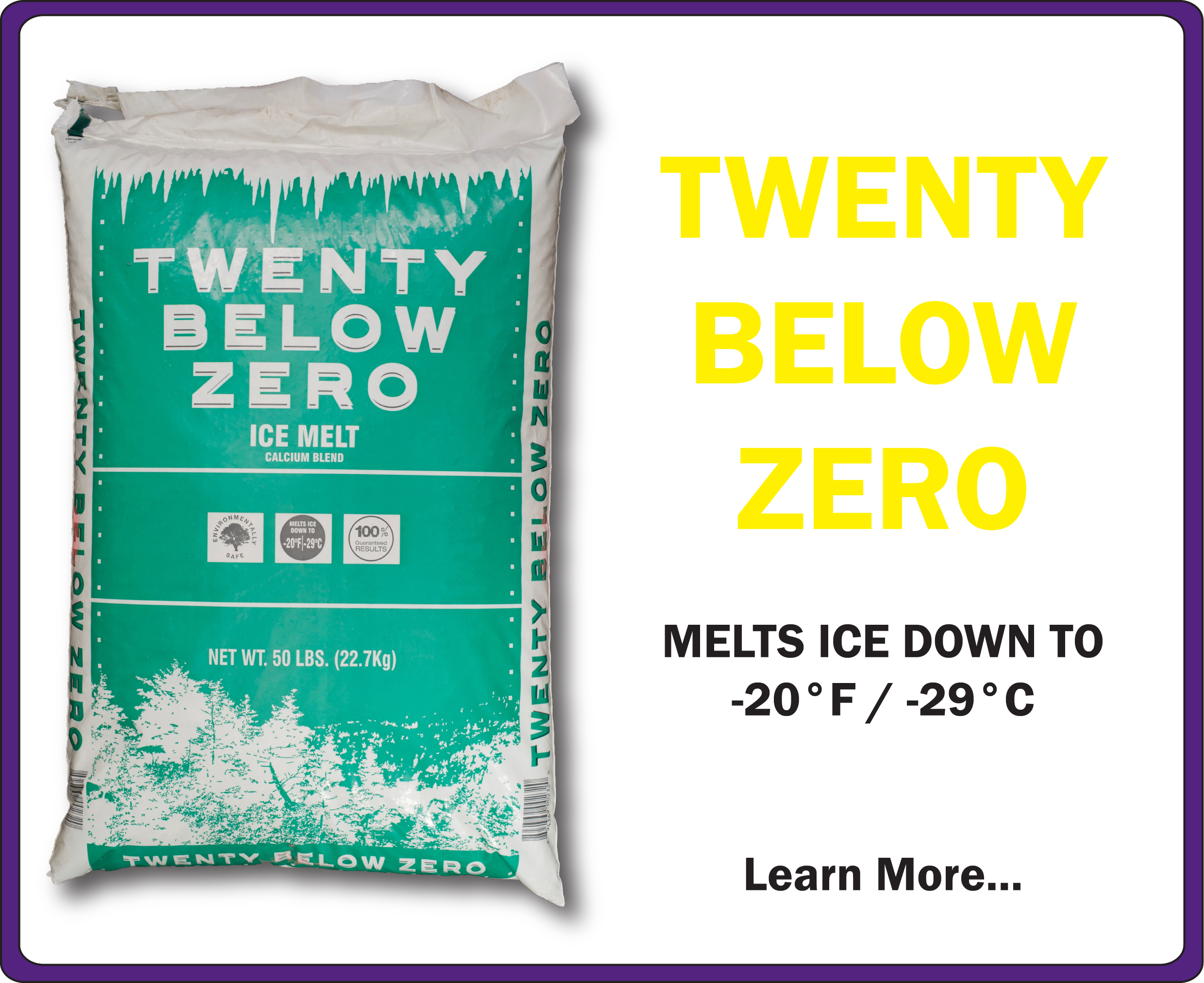 Twenty Below Zero Ice Melt